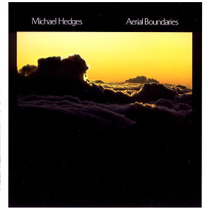 Michael-Hedges---Aerial-Boundaries-(1984)