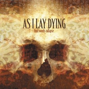 As I Lay Dying - Frail Words Collapse (2003)