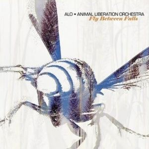 Animal Liberation Orchestra - Fly Between Falls (2006)