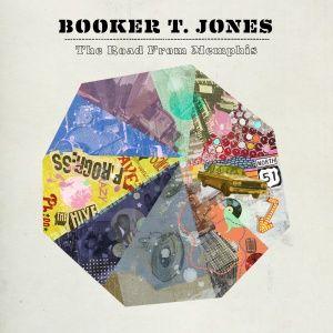 Booker T. Jones - The Road from Memphis (2011)