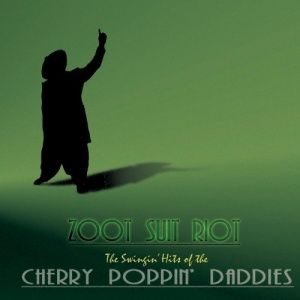 Cherry Poppin' Daddies - Zoot Suit Riot (1997)